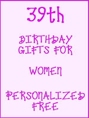 39th Birthday Gifts Personalized For Women