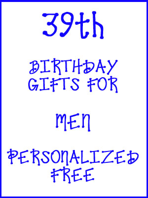 39th Birthday Gifts Personalized For Men
