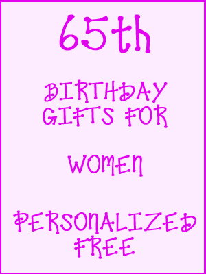 65th Birthday Gifts Personalized For Women