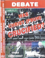 ahmed deedat was jesus crucified?debate dedat dvd