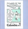 The Maid of the Mountains   (Jose Collins, Bates)   (Palaeophonics 79)