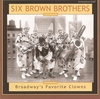 Six Brown Brothers  (Archeophone 6007)
