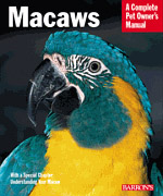 Macaws, Complete Owners Manual