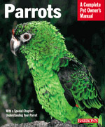 Parrots, Complete Owners Manual