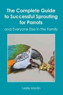 The Complete Guide to Successful Sprouting for Parrots