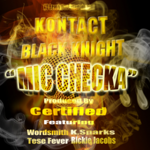 "New Music: Kontact & Black Knight ft Wordsmith, K. Sparks, Rickie Jacobs & Tese Fever ""Mic Checka"""