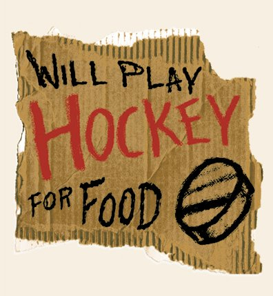 Will Play Hockey For Food