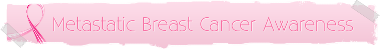Metastatic Breast Cancer Awareness