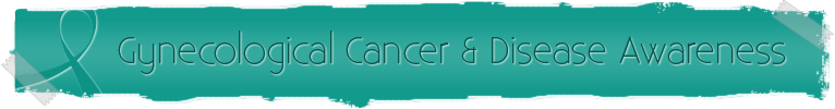 Gynecological Cancer & Disease Awareness