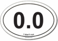 "0.0 Mile ""I don't run"" Oval Car Magnet"