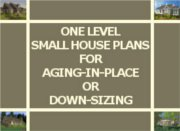 1 STORY SMALL HOUSE PLANS - AGE IN PLACE, DOWNSIZE, EMPTY-NEST