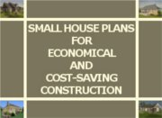 SMALL HOUSE PLANS FOR ECONOMICAL CONSTRUCTION