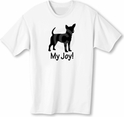 Chihuahua My Joy! My Love! My Life! T-Shirt