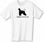 Afghan Hound My Joy! My Love! My Life! T-Shirt