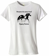 Gypsy Vanner / Cob - Dreams Do Come True! Long Sleeve T-Shirt