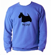 Scottish Terrier My Joy! My Love! My Life! Sweatshirt