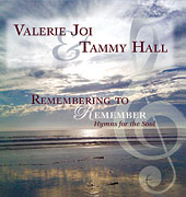 <i>Remembering To Remember: Hymns for the Soul</i> (Music CD)