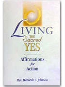 <i>Living the Sacred Yes: Affirmations for Action</i> (Paperback Book)