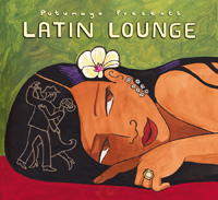 Putumayo World Music: Latin Lounge