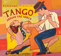 Putumayo World Music: Tango Around the World