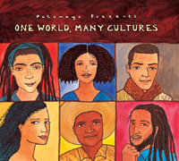 Putumayo World Music: One World, Many Cultures