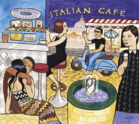 Putumayo World Music: Italian Cafe'