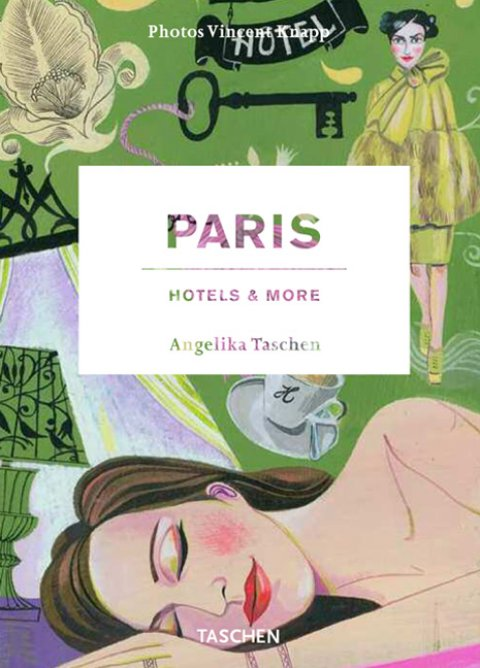 TASCHEN Books: Paris. Hotels and More