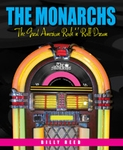 The Monarchs: The Great American Rock 'n' Roll Dream