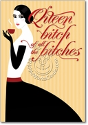Queen Bitch Card