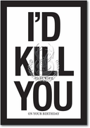 Id Kill You Card