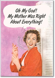Mother Was Right Card