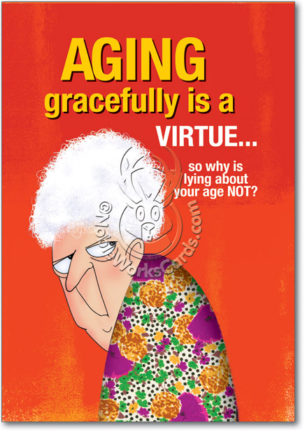 Aging Gracefully Virtue Iv Fluid Vodka Image Birthday Card Nobleworks – Funny Birthday Cards About Getting Old