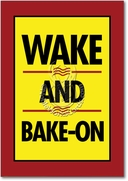 Wake and Bake-on Card