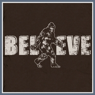 Bigfoot Believe T Shirt Sasquatch Funny Yeti Tee