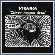 Strange Things Happen Here T Shirt Weird Tee
