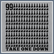 99 Bottles of Beer T Shirt Drinking Booze Party Tee