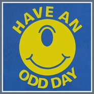 Have an Odd Day T Shirt Strange Weird Funny Tee