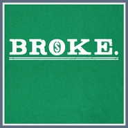 Broke Funny T Shirt Unemployed Money Humor Tee