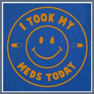 I Took My Meds Today T Shirt ADHD OCD FUNNY Tee