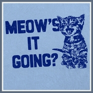 Meow's It Going T Shirt Cat Kitten Funny Tee