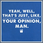 Your Opinion Man The Big Lebowski T Shirt Funny Movie Quote