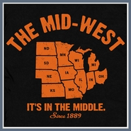 The Mid West It's In The Middle T Shirt Funny States Tee
