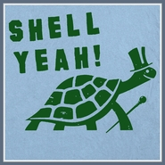 Shell Yeah T Shirt Turtle Funny Awesome Tee