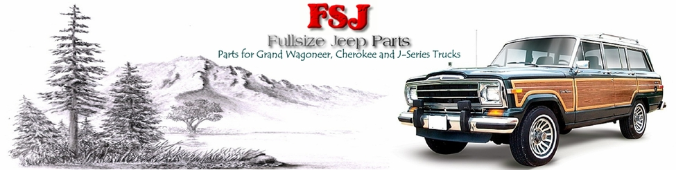 Grand Wagoneer Parts, Cherokee Parts, Cherokee Chief Parts, J-10 & J-20 Truck Parts