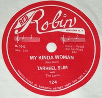 "Red Robin ""My Kinda Woman"" (Tarheel Slim)"