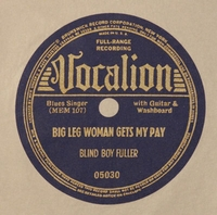 "Vocalion ""Big Leg Woman Gets My Pay"" (Blind Boy Fuller)"