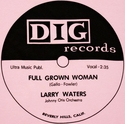 "Dig ""Full Grown Woman"" (Larry Waters)"