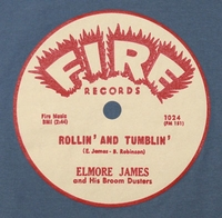 "Fire ""Rollin' and Tumblin'"" (Elmore James)"