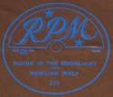 "RPM ""Riding In The Moonlight"" (Howling Wolf)"