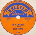 "Excello ""Im a King Bee"" (Slim Harpo)"
